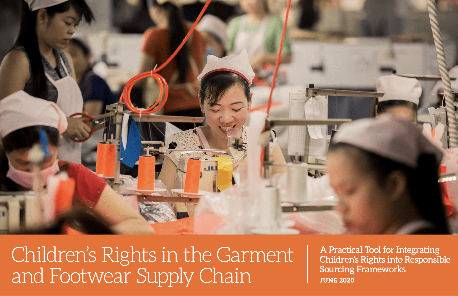Children's Rights in the Garment and Footwear Supply Chain: A Practical Tool for Integrating Children's Rights into Responsible Sourcing Frameworks