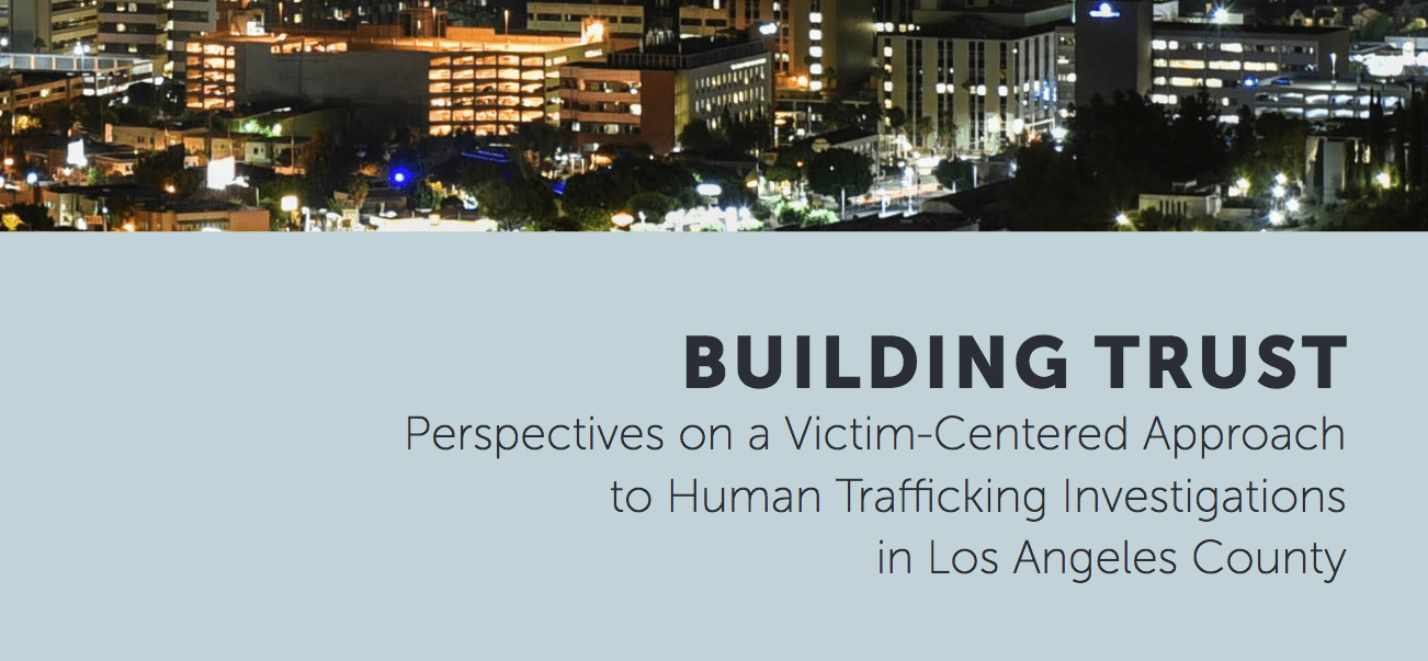 Perspectives on a Victim-Centered Approach to Human Trafficking Investigations in Los Angeles County