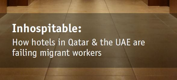 Inhospitable: How hotels in Qatar & the UAE are failing migrant workers